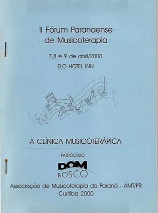 2000 – Anais do II Fórum Paranaense de Musicoterapia
