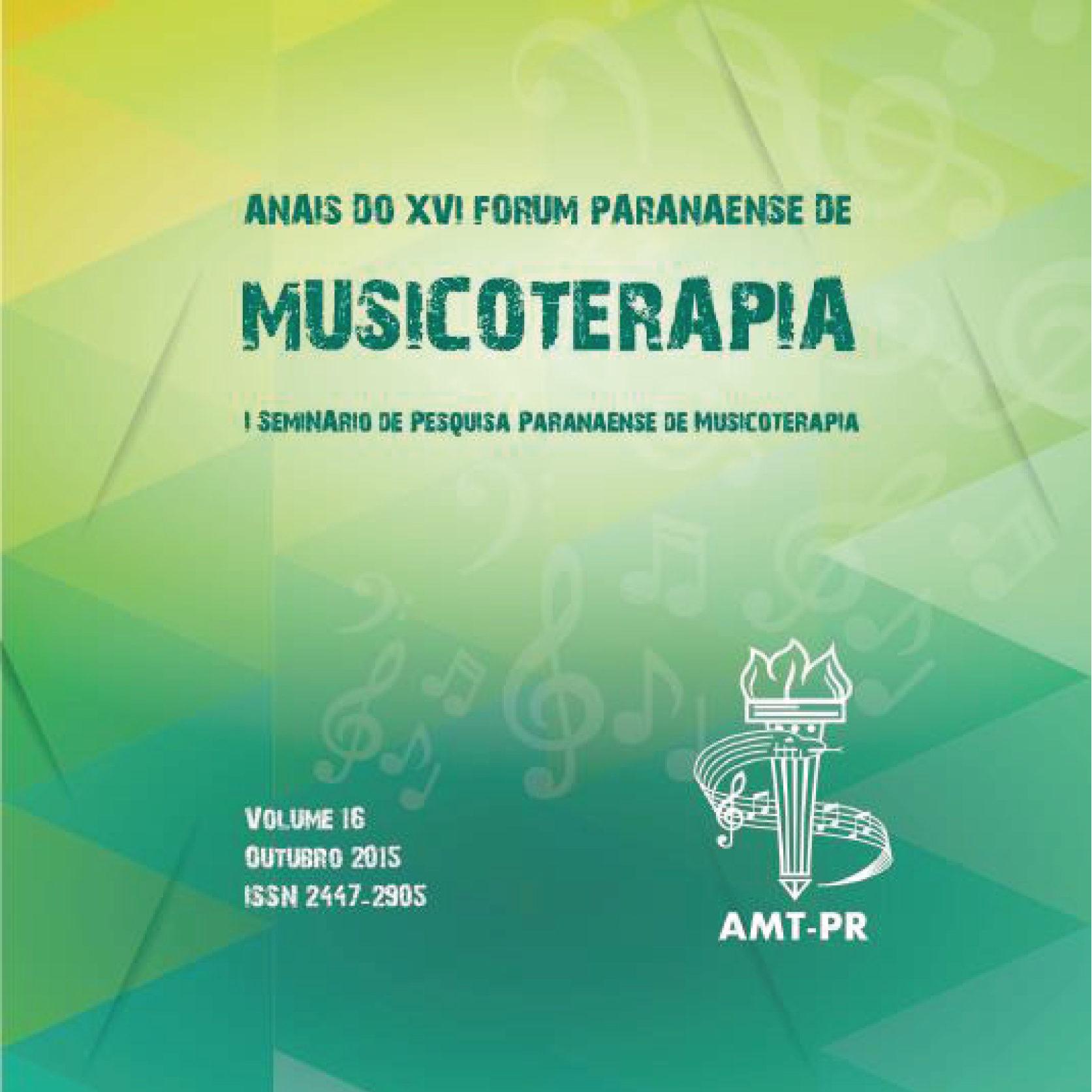 2015-XVI Anais Fórum Paranaense de Musicoterapia. Completo-2